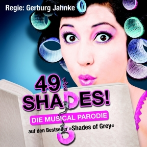 49 1/2 Shades of Gray Keyvisual Foto: MEHR! ENTERTAINMENT